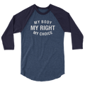 My Body My Right My Choice - 3/4 Sleeve Raglan Shirt