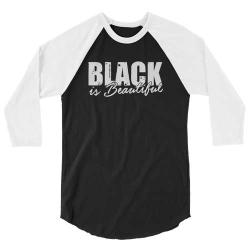 Black Is Beautiful - 3/4 Sleeve Raglan Shirt