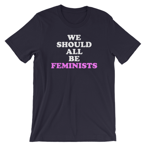 We Should All Be Feminists - Short-Sleeve Unisex T-Shirt