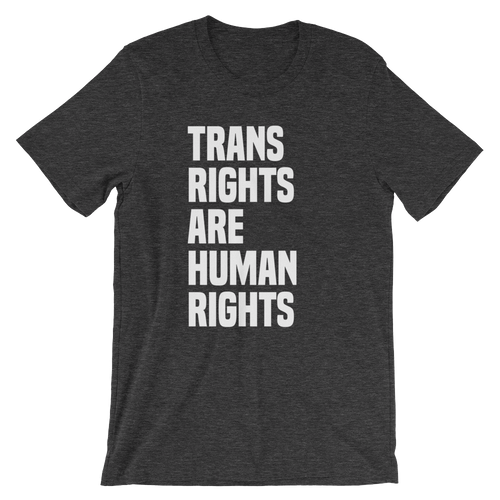 Trans Rights are Human Rights - Unisex Short Sleeve T-Shirt