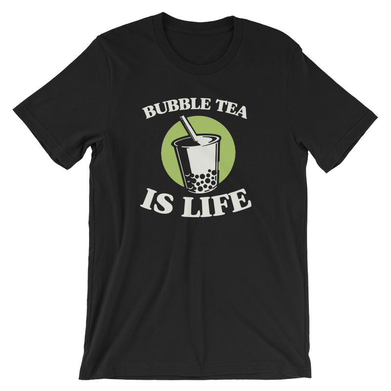 Bubble Tea Is Life - Unisex Short Sleeve T-Shirt
