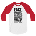 Fact: More Republican Legislators Have Been Arrested For Bathroom Misconduct Than Trans People - 3/4 Sleeve Raglan Shirt