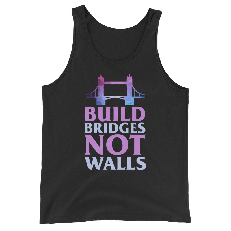 Build Bridges Not Walls - Unisex Tank Top