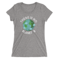 There Is No Planet B - Ladies' Short Sleeve T-Shirt