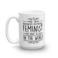 Be The Patriarchy Destroying Feminist You Want to See In The World - Coffee Mug - Cruel World Apparel Shirts Clothing