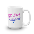 I Bi-Lieve In Myself - Bisexual Coffee Mug