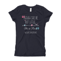 Though She Be But Little She Is Fierce - Girl's T-Shirt