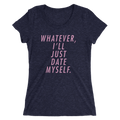 Whatever I'll Just Date Myself - Asexual Ladies' Short Sleeve T-Shirt