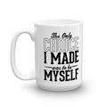 The Only Choice I Made Was to Be Myself - Coffee Mug