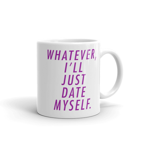 Whatever I'll Just Date Myself - Asexual Coffee Mug