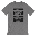 My Pronouns Aren't For You To Decide - Unisex Short Sleeve T-Shirt