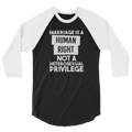 Marriage Is a Human Right Not A Heterosexual Privilege - 3/4 Sleeve Raglan Shirt