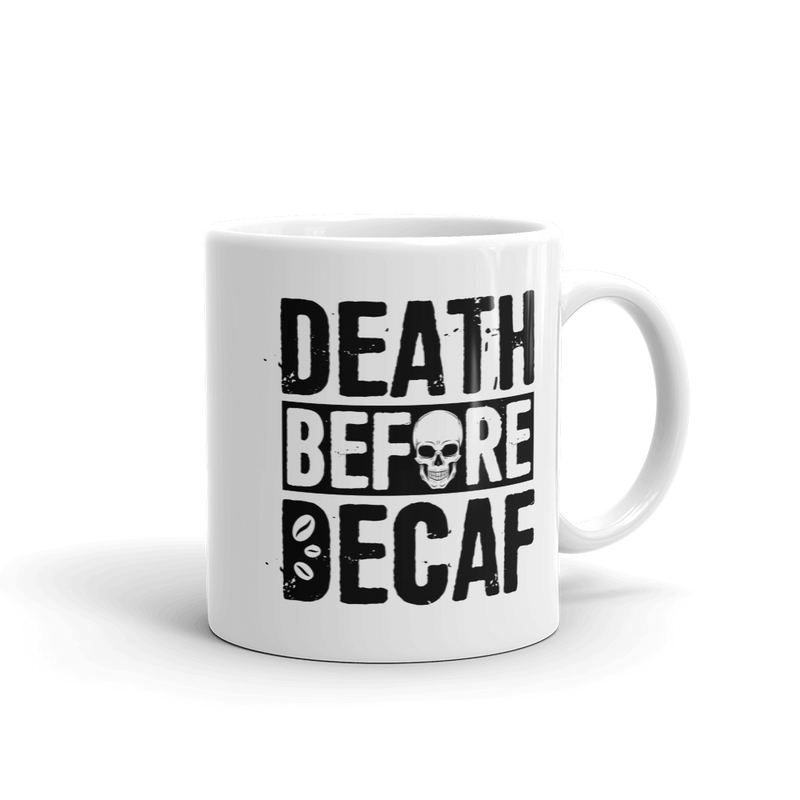 Death Before Decaf - Coffee Mug