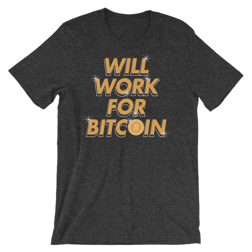 Will Work For Bitcoin - Cryptocurrency Short-Sleeve Unisex T-Shirt