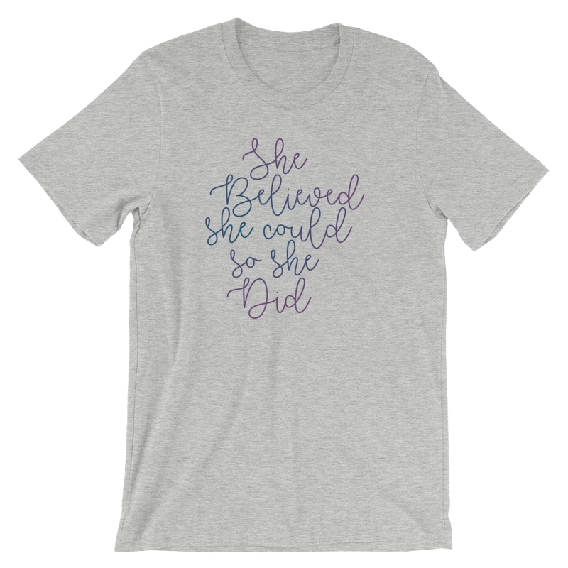 She Believed She Could So She Did - Unisex Short Sleeve T-Shirt