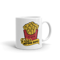 Fries Before Guys - Coffee Mug