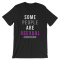 Some People Are Asexual Get Over It - Unisex Short Sleeve T-Shirt