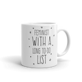 Feminist With A Long To-Do List - Coffee Mug