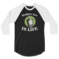 Bubble Tea Is Life - 3/4 Sleeve Raglan Shirt