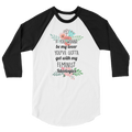 If You Wanna Be My Lover You Gotta Get With My Feminist Ideologies - 3/4 Sleeve Raglan Shirt