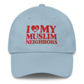 I Love My Muslim Neighbors - Classic Dad Cap Hat