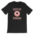 I Doughnut Care About Your Unrealistic Beauty Standards - Unisex Short Sleeve T-Shirt