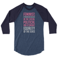 Feminist Dictionary Definition - A Person Who Believe In The Social, Political, And Economic Equality Of The Sexes - 3/4 Sleeve Raglan Shirt
