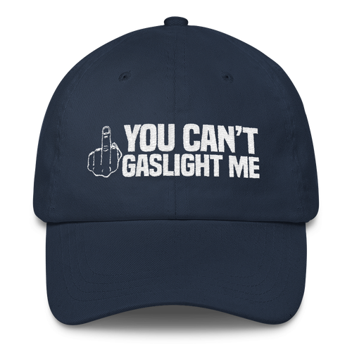 You Can't Gaslight Me - Classic Dad Cap Hat