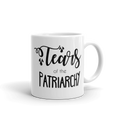 Tears of the Patriarchy - Coffee Mug