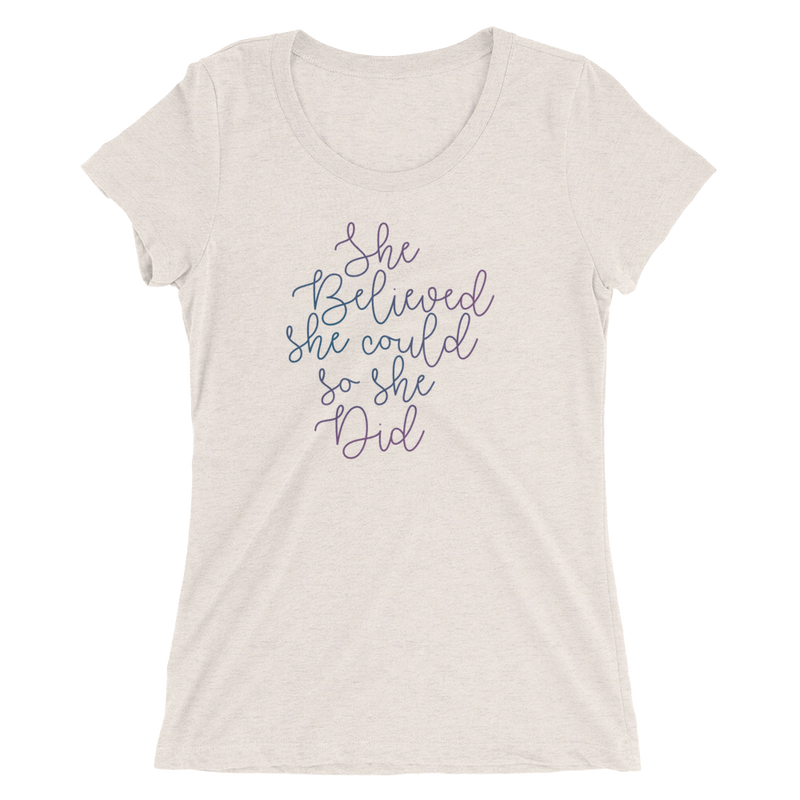 She Believed She Could So She Did - Ladies' Short Sleeve T-Shirt