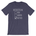 Interested In Men, Women, Neither - Asexual Unisex Short Sleeve T-Shirt