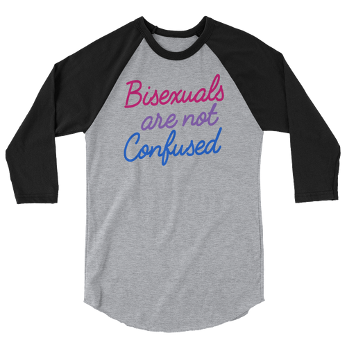Bisexuals Are Not Confused - 3/4 Sleeve Raglan Shirt - Cruel World Apparel Shirts Clothing