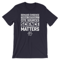 Demand Evidence Think Critically Cite Sources Science Matters - Short-Sleeve Unisex T-Shirt