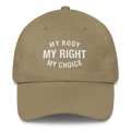 My Body My Right My Choice - Classic Dad Cap Hat