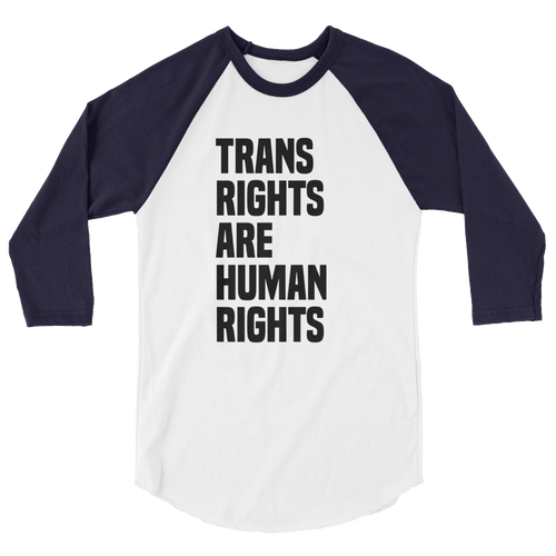Trans Rights are Human Rights - 3/4 Sleeve Raglan Shirt