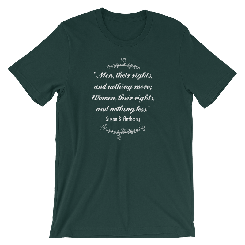 Men Their Rights And Nothing More; Women Their Rights And Nothing Less - Unisex Short Sleeve T-Shirt