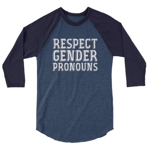Respect Gender Pronouns - 3/4 Sleeve Raglan Shirt