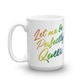 Let Me Be Perfectly Queer - Coffee Mug