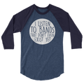 I Listen To Bands That Don't Even Exist Yet - 3/4 Sleeve Raglan Shirt