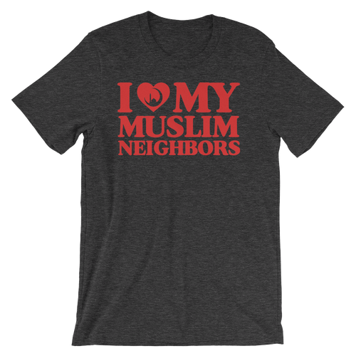 I Love My Muslim Neighbors - Unisex Short Sleeve T-Shirt