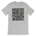 Misogyny Is The Problem Intersectional Feminism Is The Solution - Unisex Short Sleeve T-Shirt