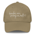 Females are Strong as Hell - Classic Dad Cap Hat