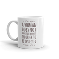 A Woman Does Not Have to Be Modest To Be Respected - Coffee Mug - Cruel World Apparel Shirts Clothing