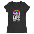 So No One Told You Life Was Gonna Be This Gay - Ladies' Short Sleeve T-Shirt