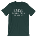 Raise Boys And Girls The Same Way - Unisex Short Sleeve T-Shirt - Cruel World Apparel Shirts Clothing