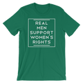 Real Men Support Women's Rights - Unisex Short Sleeve T-Shirt