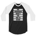 My Pronouns Aren't For You To Decide - 3/4 Sleeve Raglan Shirt