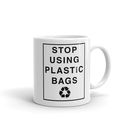 Stop Using Plastic Bags - Recycle Coffee Mug