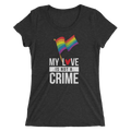 My Love Is Not A Crime - Ladies' Short Sleeve T-Shirt