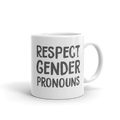Respect Gender Pronouns - Coffee Mug